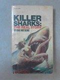 Killer Sharks:  the Real Story