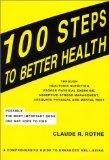 100 Steps to Better Health: Most of the Facts We Need to Know to Achieve a Healthy Life