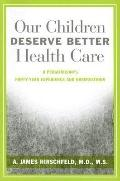 Our Children Deserve Better Health Care
