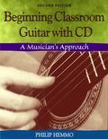 Beginning Classroom Guitar A Musician's Approach