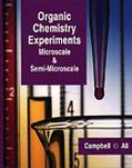 Organic Chemistry Experiments: Microscale and Semi-Microscale - Bruce N. Campbell - Hardcover