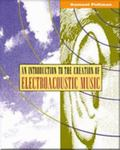 Introduction to the Creation of Electroacoustic Music