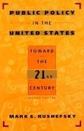 Public Policy in the United States Toward the Twenty-First Century