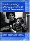 Understanding Physical, Sensory and Health Impairments: Characteristics and Educational Impl...