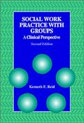 Social Work Practice With Groups A Clinical Perspective
