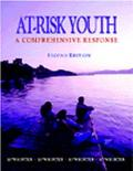 At-Risk Youth :??A Comprehensive Response For Counselors, Teachers, Psychologists, and Human...
