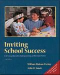 Inviting School Success A Self-Concept Approach to Teaching, Learning, and Democratic Practice