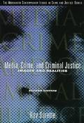 Media, Crime, and Criminal Justice Images and Realities