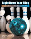 Right Down Your Alley The Complete Book of Bowling