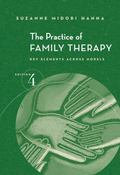 Practice of Family Therapy Key Elements Across Models