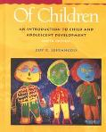 Of Children An Introduction to Child and Adolescent Development