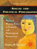 Social and Political Philosophy Classical Western Texts in Feminist and Multicultural Perspe...