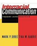 Interracial Communication: Theory Into Practice (with InfoTrac) (Speech & Theater Series)
