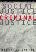 Social Justice/Criminal Justice The Maturation of Critical Theory in Law, Crime, and Deviance