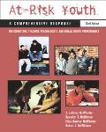 At-Risk Youth A Comprehensive Response  For Counselors, Teachers, Psychologists, and Human S...