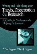 Writing and Publishing Your Thesis, Dissertation, and Research A Guide for Students in the H...