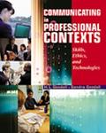 Communicating in Professional Contexts With Infotrac Skills, Ethics, and Technologies