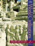 World Civilizations, Volume I: To 1600