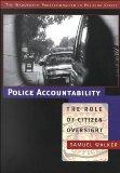 Police Accountability: The Role of Citizen Oversight (Wadsworth Professionalism in Policing ...