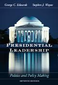 Presidential Leadership Politics And Policy Making