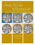 Your Supervised Practicum and Internship Field Resources for Turning Theory into Action