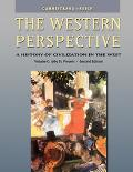 Western Perspective With Infotrac A History of Civilization in the West  The Old Regime to t...