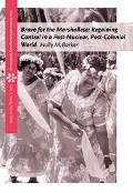 Bravo for the Marshallese Regaining Control in a Postnuclear, Post Colonial World