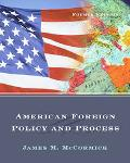 American Foreign Policy And Process With Infotrac