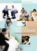 Choices In Relationships Introduction To Marriage and the Family with Infotrac