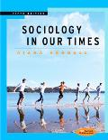 Sociology In Our Times (looseleaf Version With Cd-rom And Infotrac)