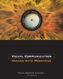 Visual Communication: Images with Messages (with InfoTrac)
