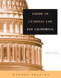 Guide to Criminal Law for California