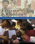 Learning To Teach Everyone's Children Equity, Empowerment, and Education That Is Multicultural