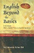 English Beyond the Basics A Handbook (With a Special Focus on Spanish Speakers)