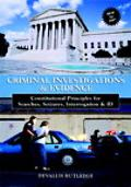 Criminal Investigations and Evidence Constitutional Principles for Searches, Seizures, Inter...