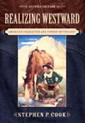 Realizing Westward: American Character and Cowboy Mythology