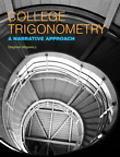 College Trigonometry: A Narrative Approach