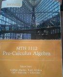 MTH 112 Pre-Calculus Algebra (Taken from College Algebra, Tenth Edition)