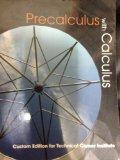 Precalculus with Calculus: Custom Edition for Techinical Career Institute (With material tak...