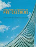 College Algebra & Trigonometry for Pre - Calculus (Custom Edition for Dutchess Community Col...