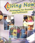 Living Now Strategies for Success And Fulfillment