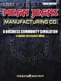 Mean Jeans Manufacturing Co. A Business Community Simulation  Student Reference Book