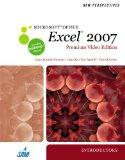 New Perspectives on Microsoft Office Excel 2007, Introductory, Premium Video Edition (New Pe...
