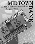 Midtown Bank A Bank Teller Simulation