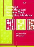 Learning Basic Math and Business Math Using the Calculator Using a Calculator