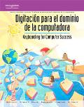 Digitacion Para El Dominio De LA Computadora/Keyboarding for Computer Success