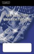 Online Training for the Administrative Professional Corporate Version : Planning Your Career...