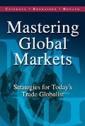 Mastering Global Markets Strategies for Today's Trade Globalist