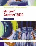 Illustrated Course Guide : Microsoft Access 2010 Basic