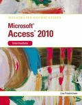 Illustrated Course Guide : Microsoft Access 2010 Intermediate
